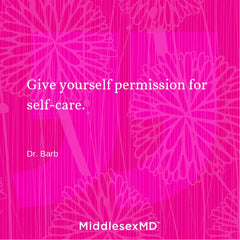 Give yourself permission for self-care.