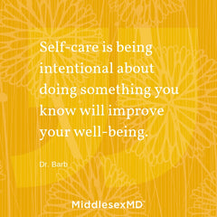 Callout: Self-care is being intentional aboutdoing something you know will improve your well-being.