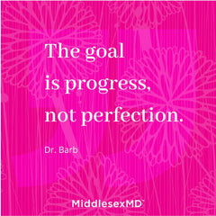 The goal is progress, not perfection.
