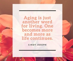 Aging is just another word for living. One becomes more and more as life continues.