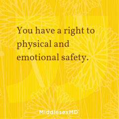 You have a right to physical and emotional safety.