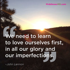 We need to learn to love ourselves first, in all our glory and our imperfections.