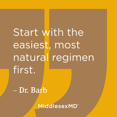Start with the easiest, most natural regimen first.