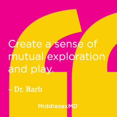 Create a sense of mutual exploration and play.
