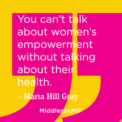 You can't talk about women's empowerment without talking about health.
