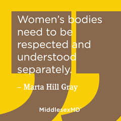 Women's bodies need to be understood separately