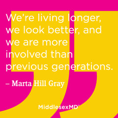 We're living longer and are more involved than previous generations.