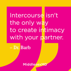 Intercourse isn't the only way to create intimacy with your partner.