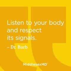 Listen to your body and respect its signals.