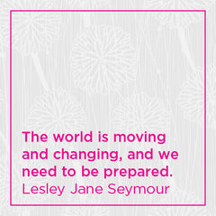The world is moving and changing, and we need to be prepared.