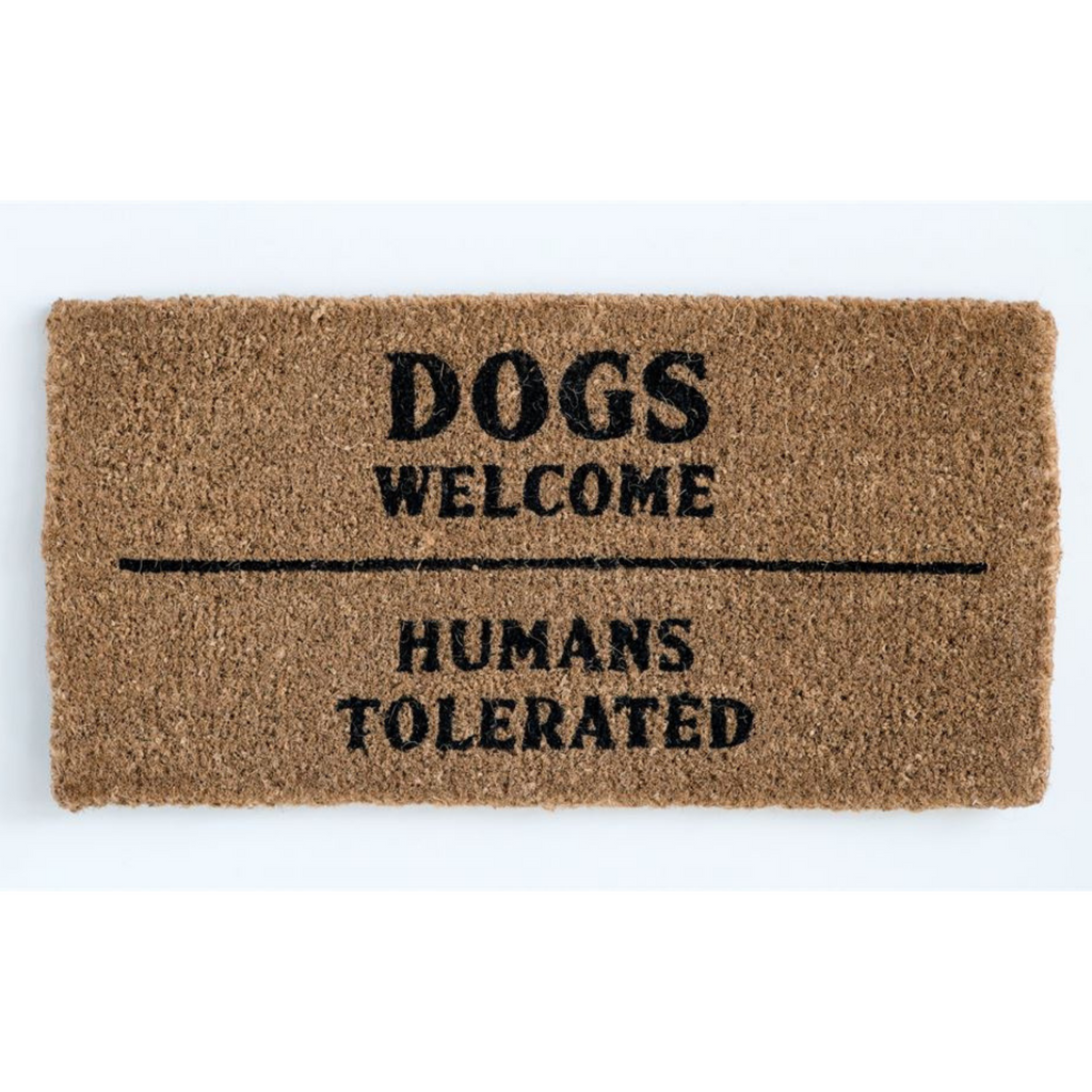 """Dogs Welcome - Humans Tolerated"" Doormat"