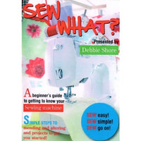 SEW What? by Debbie Shore - A beginner's guide to getting to know your Sewing Machine (DVD) - HobbySew  - 1