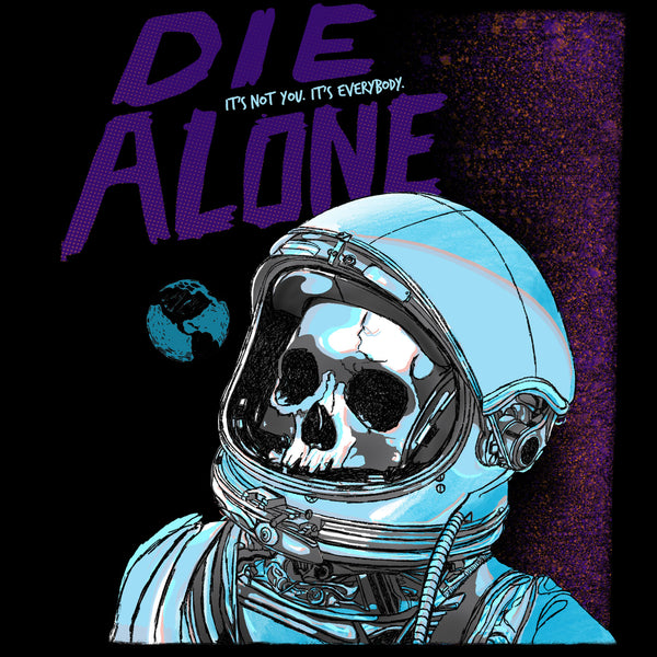 Die Alone IT'S NOT YOU