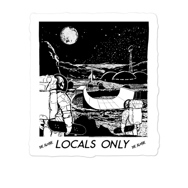 Die Alone LOCALS ONLY sticker