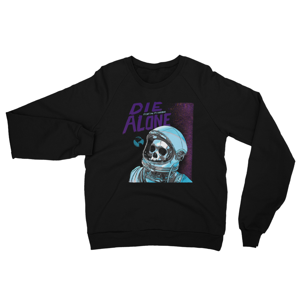 Die Alone IT'S NOT YOU Sweatshirt
