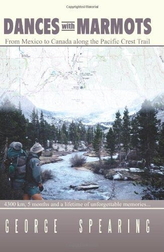 Dances With Marmots - A Pacific Crest Trail Adventure