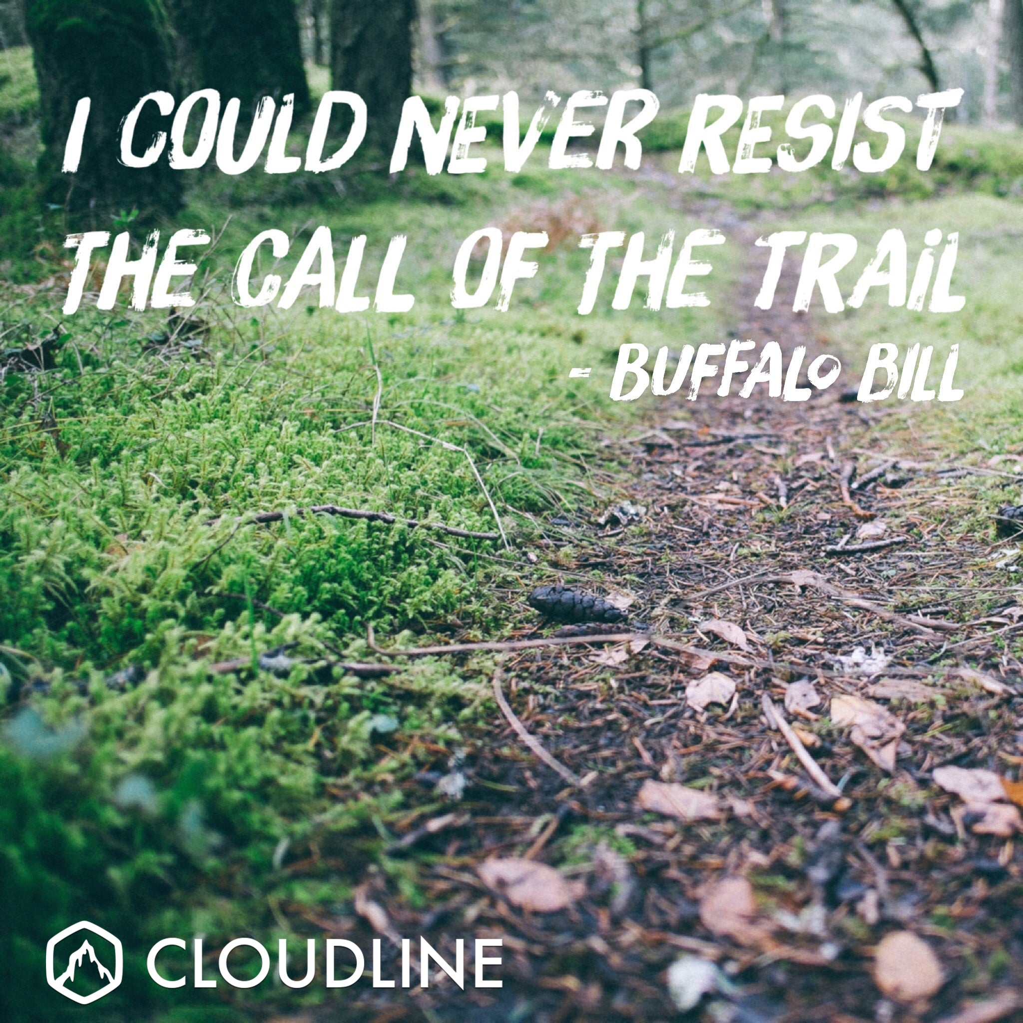"""I could never resist the call of the trail"" - Buffalo Bill"