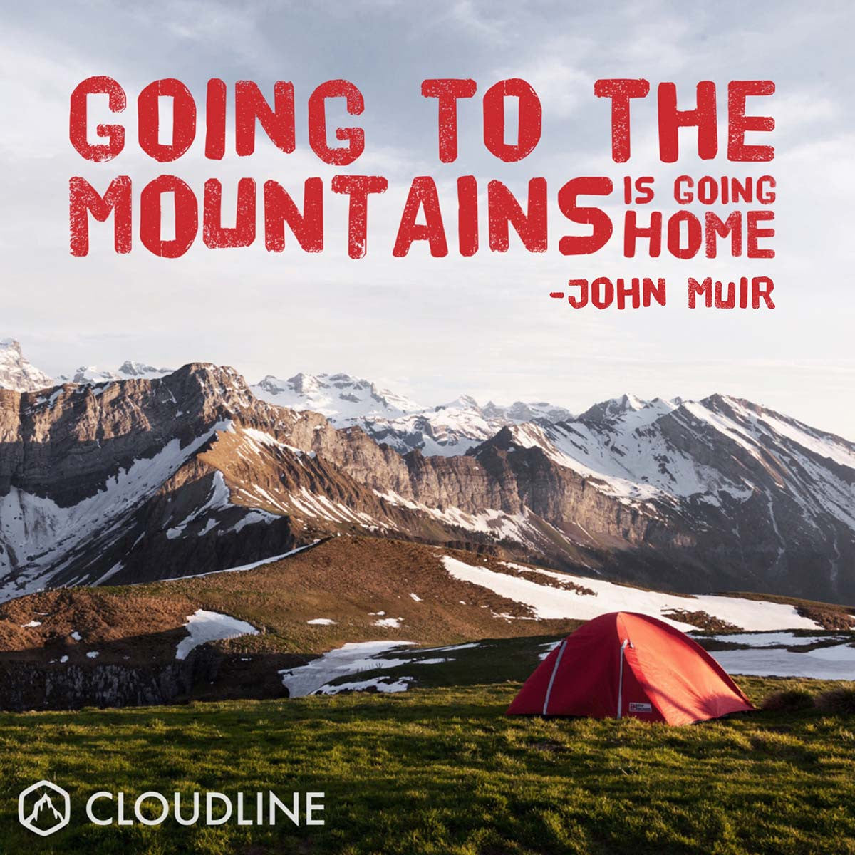 """Going to the mountains is going home."" - John Muir 