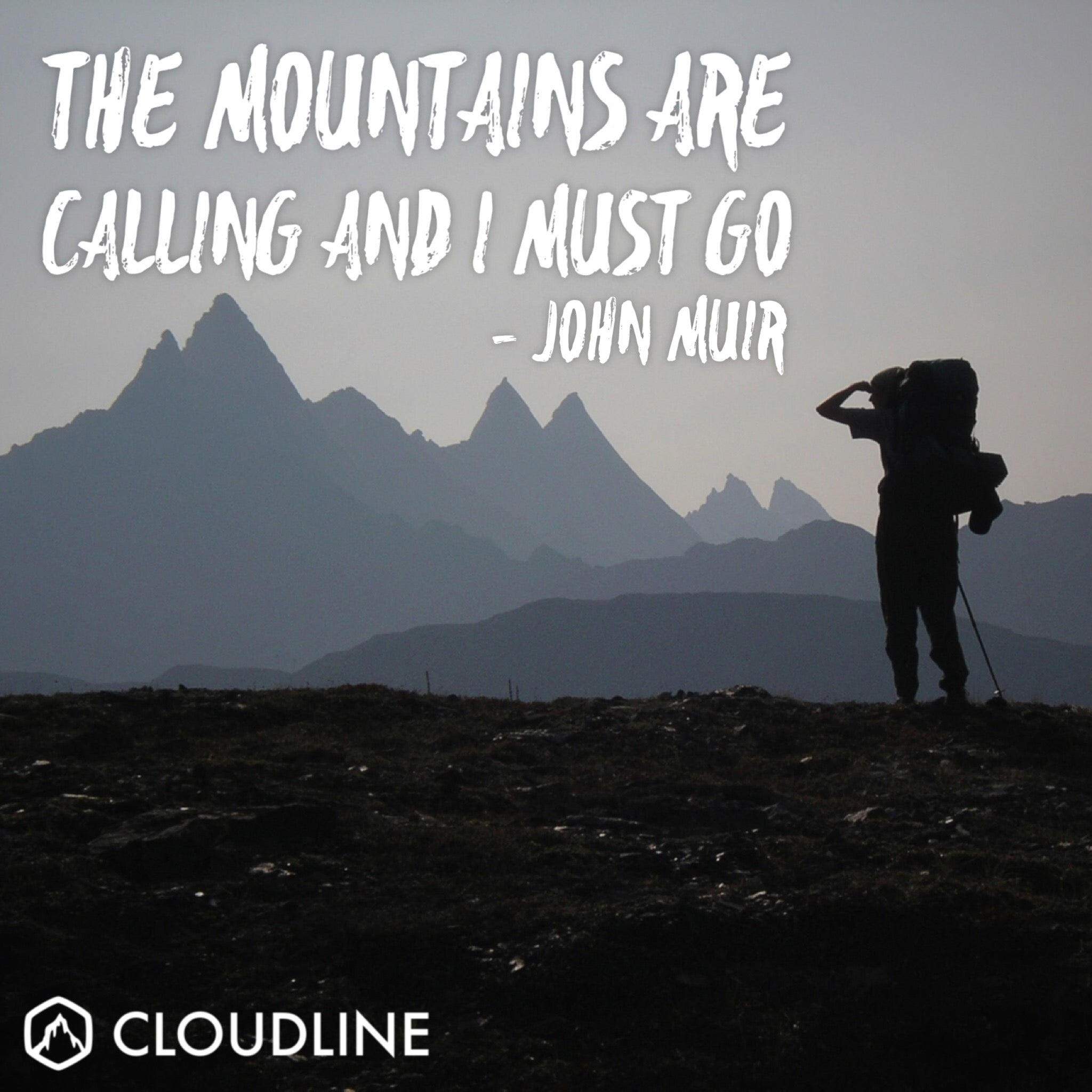 12 Inspiring John Muir Quotes For Hikers And Backpackers Cloudline