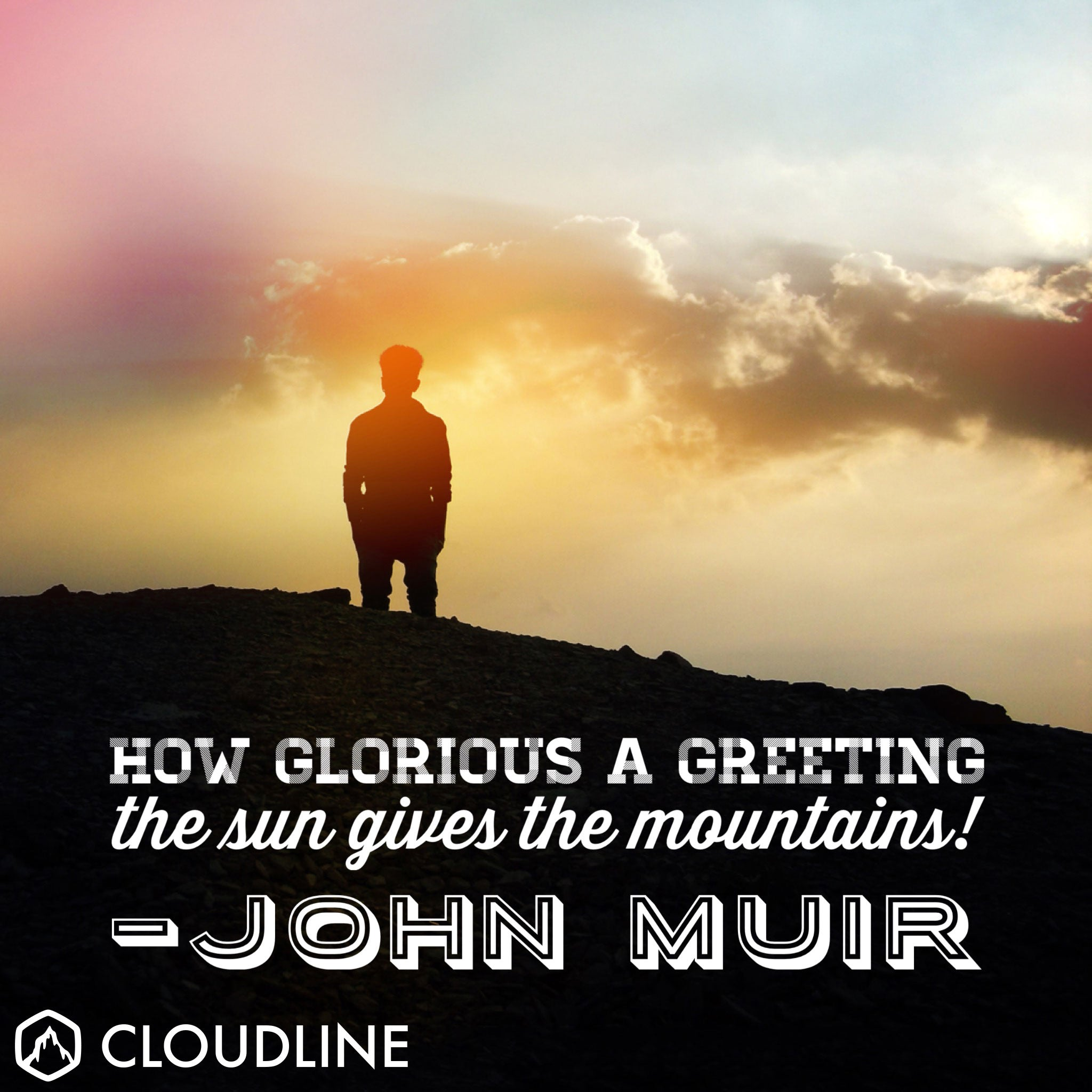 12 Inspiring John Muir Quotes for Hikers and Backpackers - CloudLine Apparel