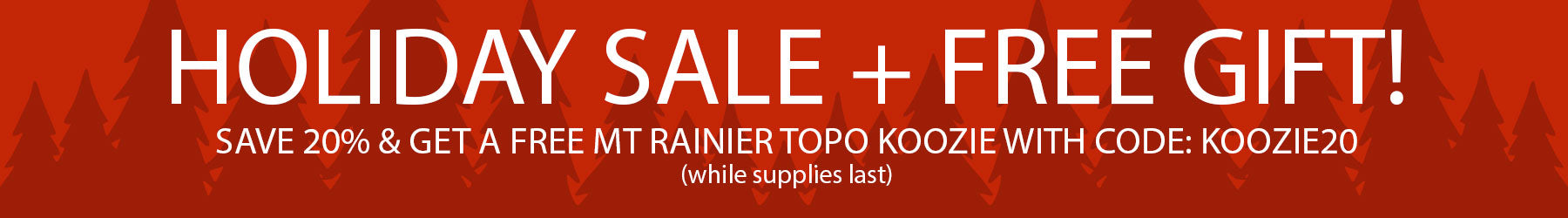 Save 20% and get a free Rainier Topo Koozie