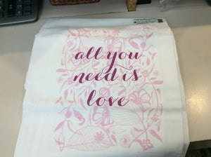 """All You Need Is Love"" Flour Sack Towel"