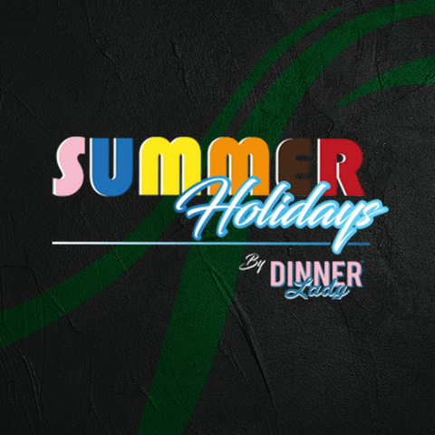 Summer Holidays by Dinner Lady (UK)
