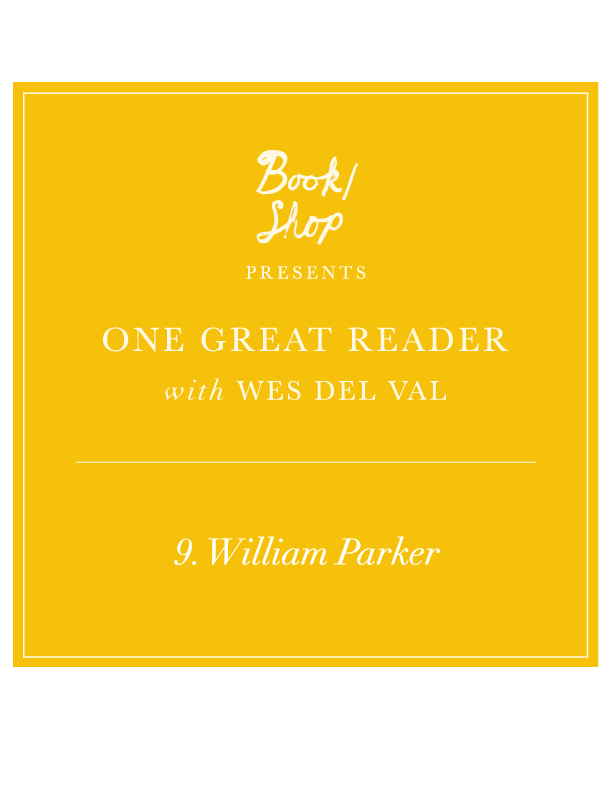 One Great Reader No. 9: William Parker