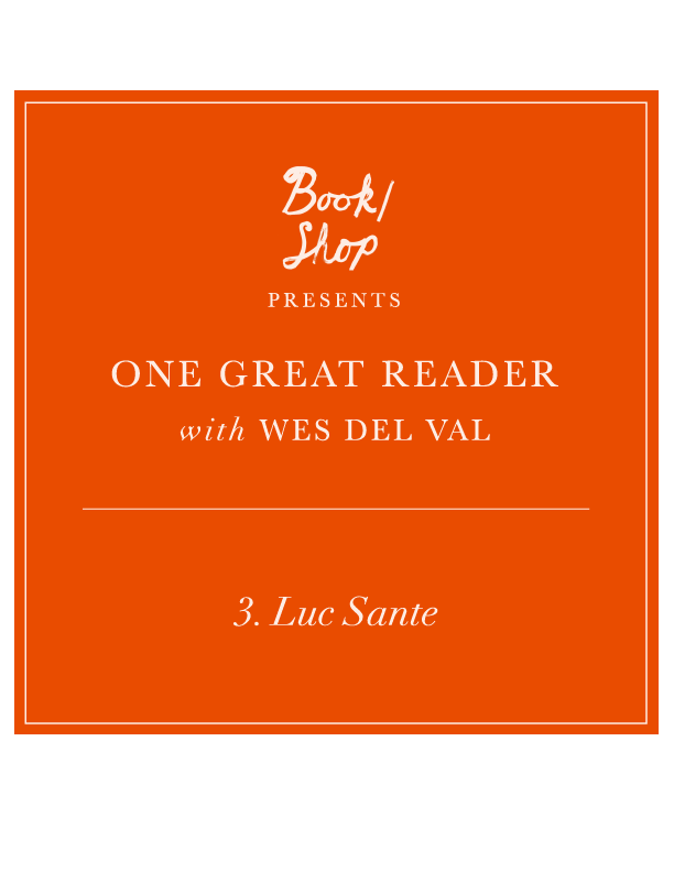 One Great Reader No. 3: Luc Sante