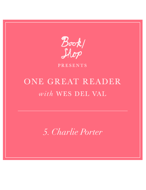 One Great Reader No. 5: Charlie Porter