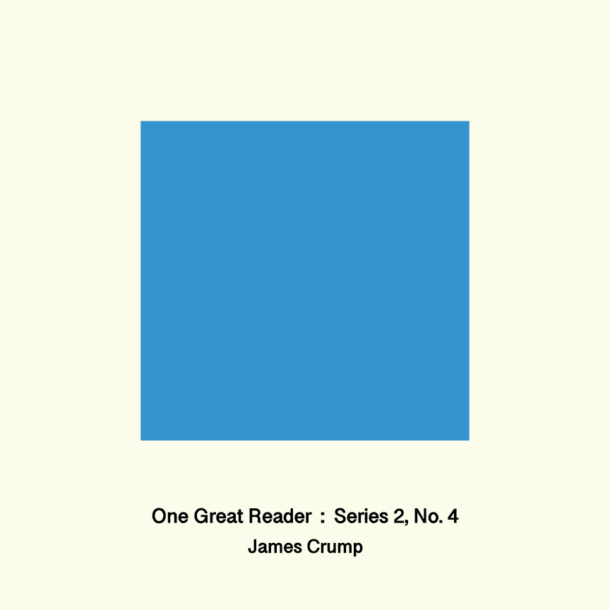 One Great Reader, Series 2, No.4: James Crump