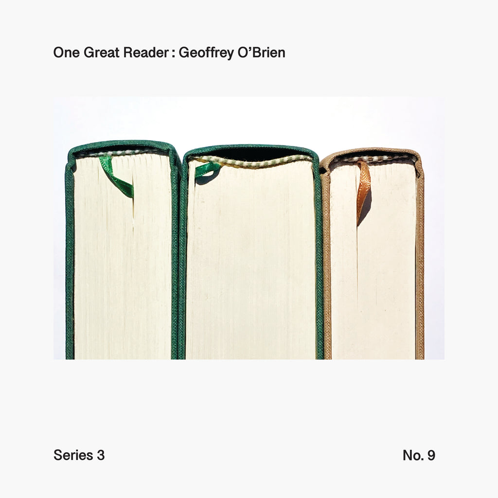 One Great Reader, Series 3, No. 9: Geoffrey O'Brien