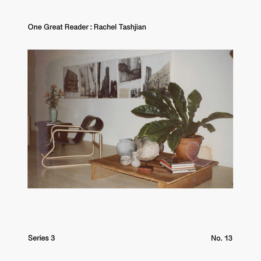 One Great Reader, Series 3, No. 13: Rachel Tashjian