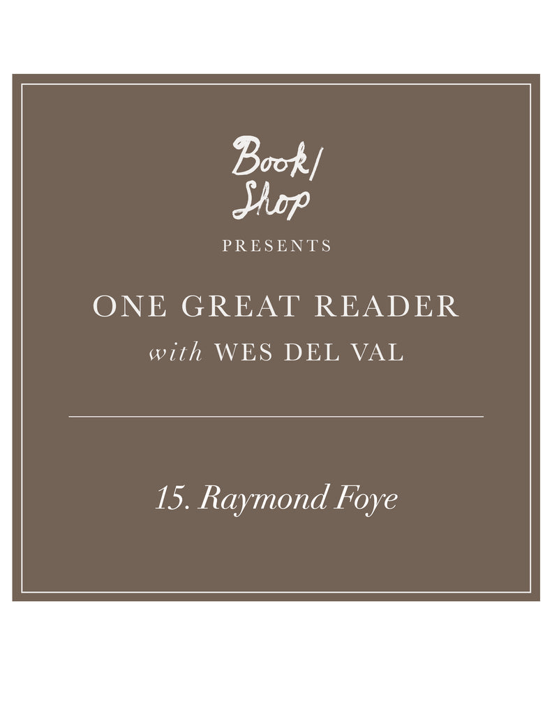 One Great Reader No. 15: Raymond Foye