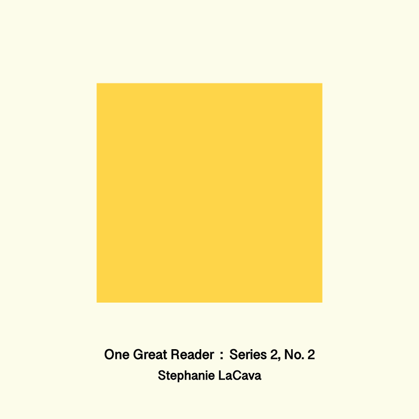 One Great Reader, Series 2, No. 2: Stephanie LaCava