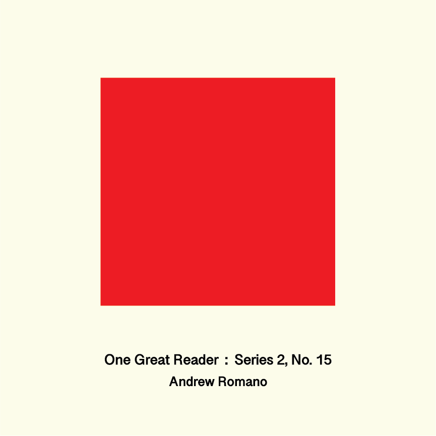 One Great Reader, Series 2, No. 15: Andrew Romano