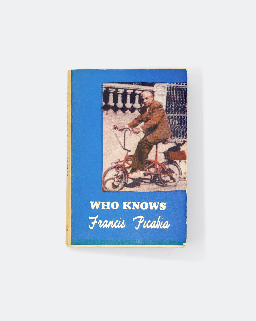 Who Knows: Poems and Aphorisms by Francis Picabia