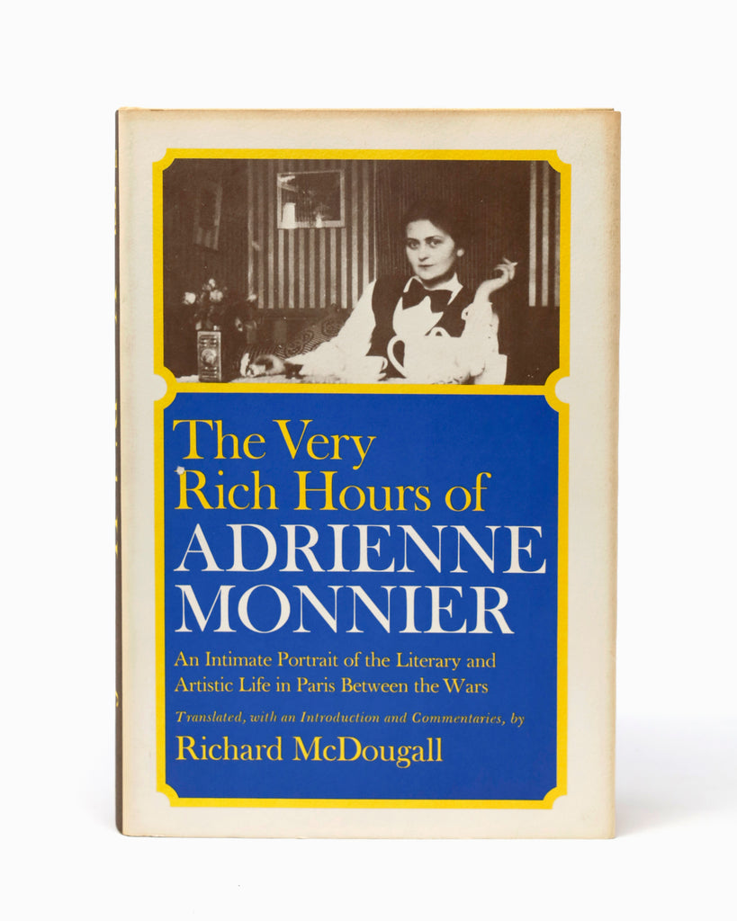 THE VERY RICH HOURS OF ADRIENNE MONNIER TRANS. BY RICHARD MCDOUGALL
