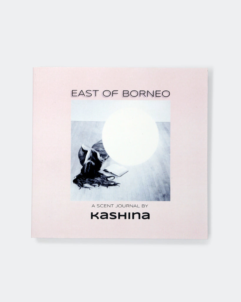 East of Borneo: A Scent Journal by Kashina