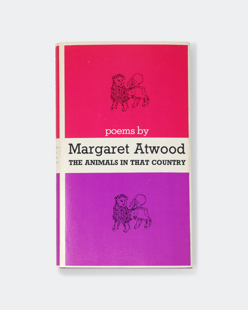 The Animals In That Country: Poems by Margaret Atwood