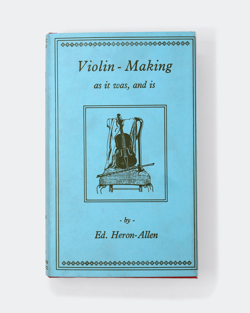Violin-Making: as it was, and is by Ed. Heron-Allon