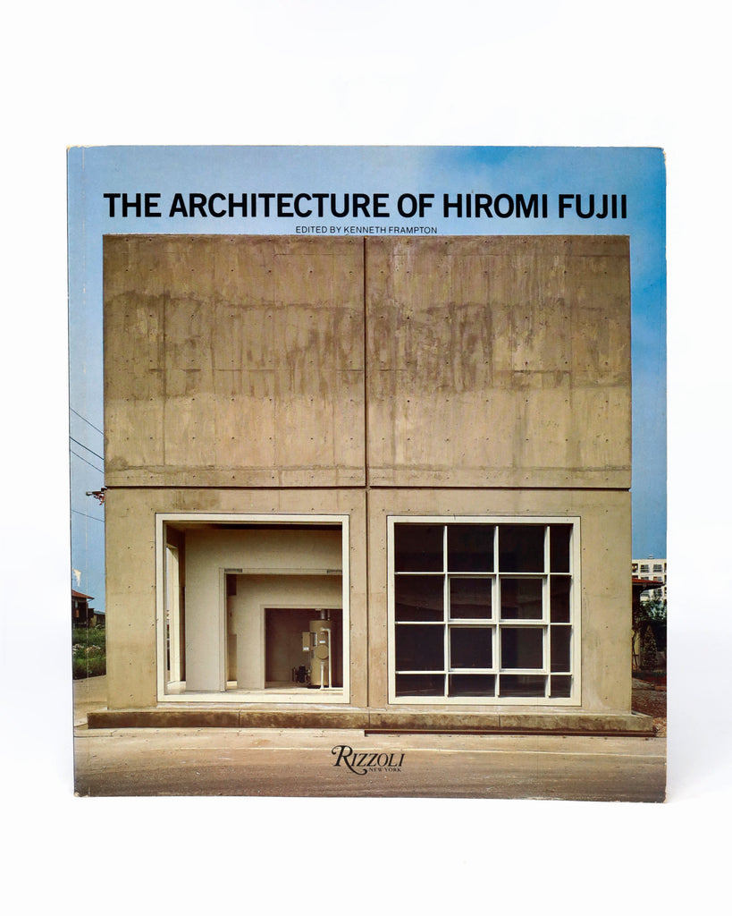 THE ARCHITECTURE OF HIROMI FUJII BY KENNETH FRAMPTON