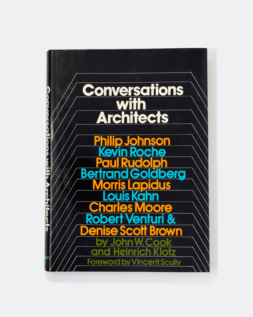Conversations with Architects by John W. Cook & Heinrich Klotz