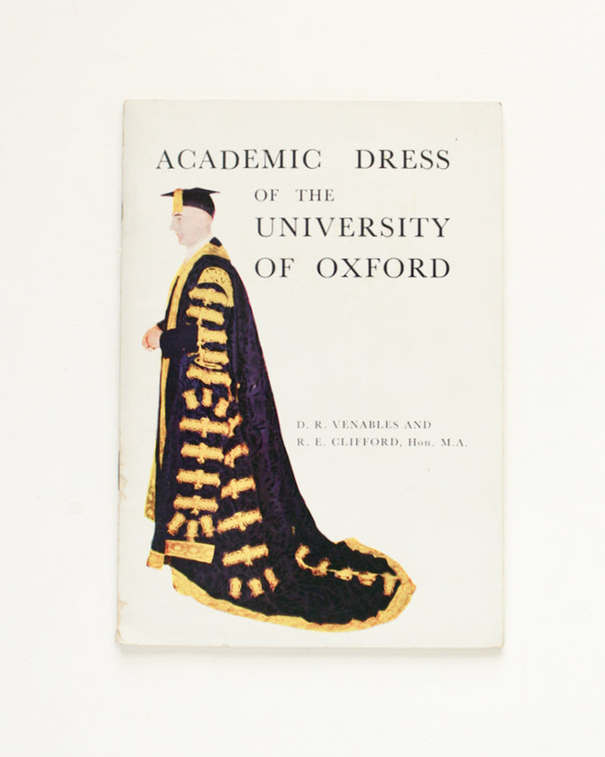 Academic Dress of the University of Oxford by Venables & Clifford