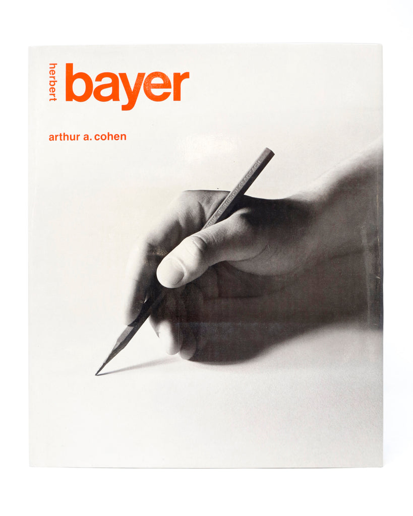 Herbert Bayer: The Complete Work by Arthur A. Cohen