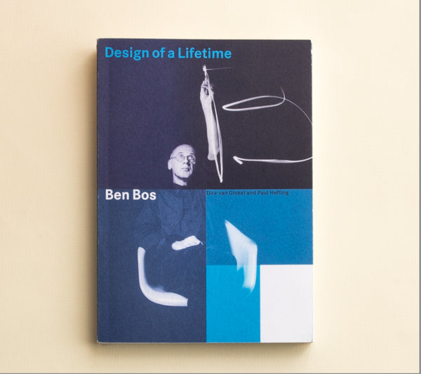 DESIGN OF A LIFETIME: BEN BOS by Dirk van Ginkel & Paul Hefting