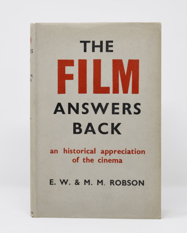 The Film Answers Back by E.W. & M.M. Robson