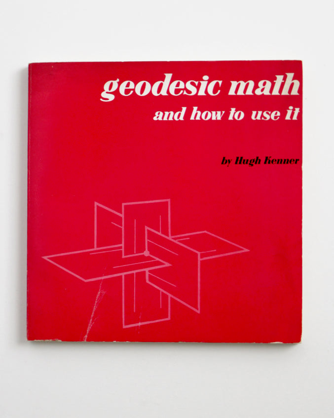 Geodesic Math (and how to use it) by Hugh Kenner