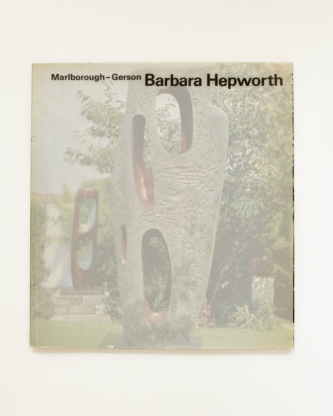BARBARA HEPWORTH: APRIL-MAY 1966 by Herbert Read, et al.