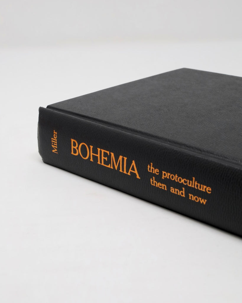 Bohemia: The Protoculture Then and Now by Richard Miller